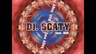 DJ Scaty Feat. RIO- Kell Hogy Várj
