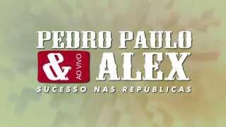 Pedro Paulo e Alex - Meu Corpo Dá Sinal (Tome ó)