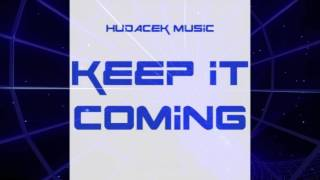 Hudacek - Keep It Coming (Official Song)