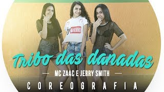 Tribo das Danadas - MC Zaac e Jerry Smith | Coreografia CiabyMarinho
