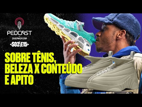 PedCast Por SneakersBR   S02E16: Sobre tênis, beleza x conteúdo e apito
