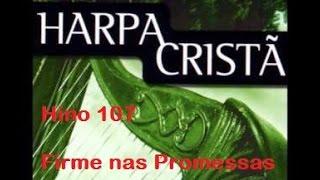 Firme nas Promessas - Hino 107 - Com Letra