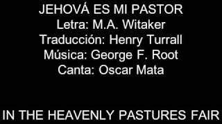 (200 Himnario) Jehova es Mi Pastor - In the Heavenly Pastures Fair