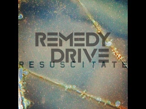 remedy-drive-resuscitate-me-with-lyrics-remedy-drive