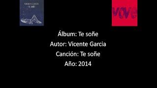 Vicente Garcia -Te Soñe [Lyrics - Letra]