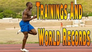 Usain Bolt - Training And World Records.