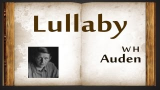 Lullaby by W H Auden - Poetry Reading