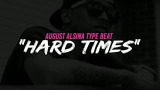 "**FREE**August Alsina Type Beat ""Hard Times"" 2017 (Prod By #izZYBeatZ)"