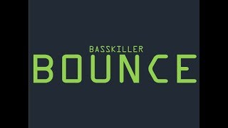 """Bounce"" by Bass Killer (Original Mix)"