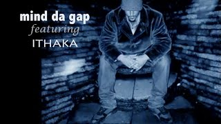 "MInd Da Gap feat. Ithaka  ""Mind Da Gap Intro""  [Album: Sem Ceremonias - 1997]"