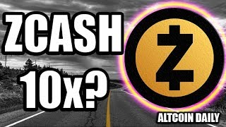 Can Zcash 10x By The Next Major Bull Run? [Cryptocurrency/Bitcoin Price Prediction]