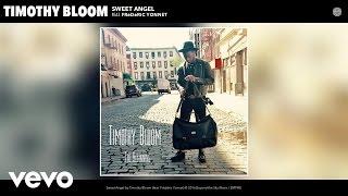 Timothy Bloom - Sweet Angel (Audio) ft. Frédéric Yonnet