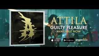 Attila - Guilty Pleasure - Available Now