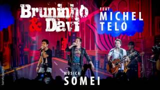 Bruninho e Davi - Somei feat. Michel Teló (com letras)