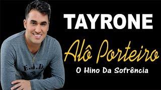 Tayrone ♪ Alô Porteiro (Entrada Proibida)