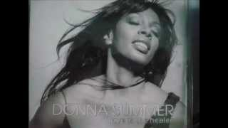DONNA SUMMER - LOVE IS A HEALER ( album version ) 1999