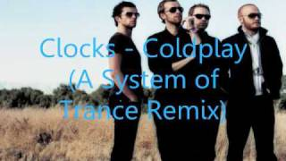 Clocks - Coldplay (A System of Trance Remix)