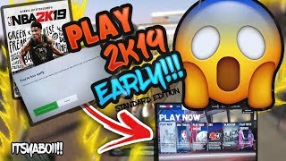 Nba 2K19 | How To Play Nba 2k19 Early ! BOTH Editions !