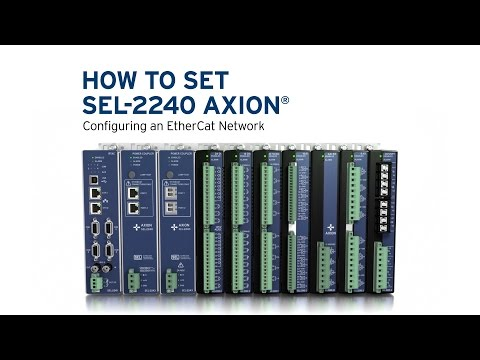 How To Set SEL-2240 Axion® Configuring an EtherCat Network
