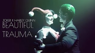 The Joker and Harley Quinn || Beautiful Trauma