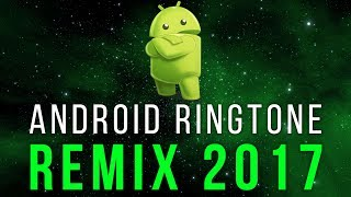 Android Ringtone - Trap Remix 2017