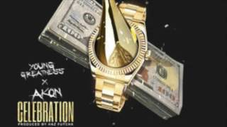 Young Greatness - Celebration Feat. Akon [New Song]