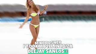 Mike Posner - I Took a Pill in Ibiza (Deejay Sanlos Remix)