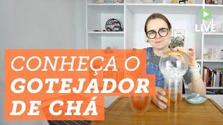Infusão a frio: conheça o Gotejador de Chá ✨  + Bônus: como fazer em casa