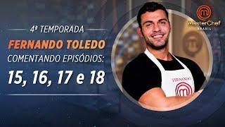 MASTERCHEF BRASIL com Fernando Toledo | EPs 15, 16, 17 e 18 | TEMP 04