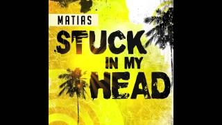 Matias Vena - Stuck In My Head