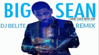 DJ BELITE - Big Sean - I Don't Fuck With You (Remix) ft. E-40 2015