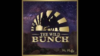 Mr. Fluffy - The Wild Bunch (New Alfons song out VERY soon)