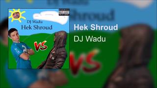 Wadu Hek - Hek Shroud (Shroud Diss Track)