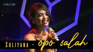 Opo Salah - Suliana