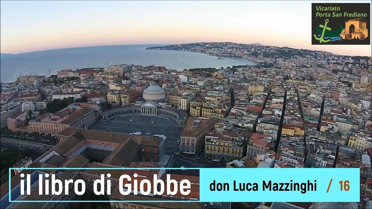 Il libro di Giobbe – 16 – Giobbe (cap. 29-30) – prof. Luca Mazzinghi