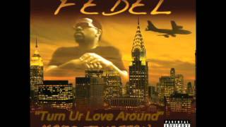 Fedel - Turn Ur Love Around