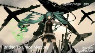 [Nightcore]Bridge To Grace-Mercury