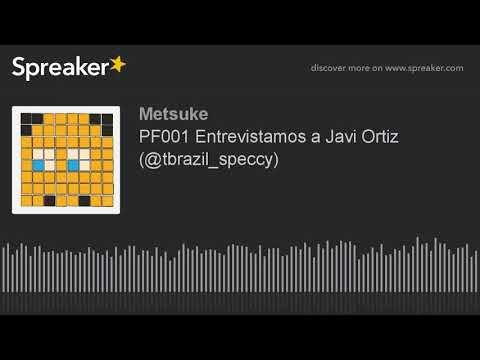 Podfury (Metsuke): Entrevistamos a Javi Ortiz/tbrazil