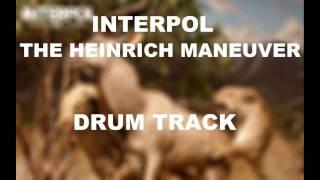 Interpol The Heinrich Maneuver | Drum Track |
