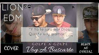#VOYABUSCARTE Lion Ft Golpe a Golpe (Cover - Remix [No Oficial])