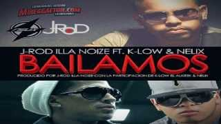 """""""Bailamos"""" J-Rod  feat. K-low eL alKitek y Nelix"""