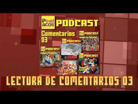 Pixelacos Podcast – Comentarios 03