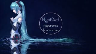 Nightcore ~ Apparence Trompeuse