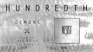 Demons by Hundredth - Resist out March 25th