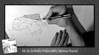 "18. AMBKOR - ""EL ÚLTIMO PASAJERO (BONUS TRACK)"" - TREN DE VUELTA A CASA [OFICIAL]"