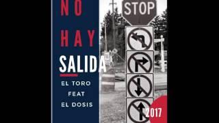 EL TORO FEAT EL DOSIS - no hay salida.