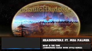 Headhunterz Ft. Miss Palmer - Now is the Time [Audiofreqs Hard with Style Remix] + [HD] + [320kbps]