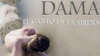Dama  -  EL CANTO DE LA SIRENA (Bachata 2018)