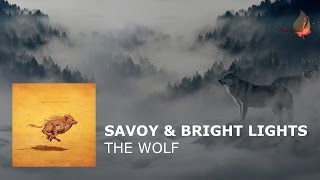 Savoy & Bright Lights - The Wolf