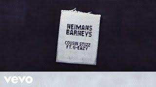 Cousin Stizz - Neimans Barneys (Audio) ft. G-Eazy
